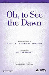 Oh, To See the Dawn - SATB Anthem w/ Solo