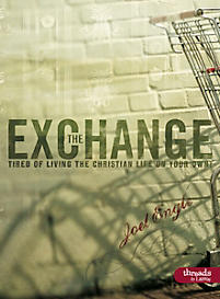 The Exchange: Tired of Living the Christian Life On Your Own - Member Book