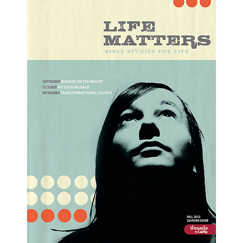 Bible Studies for Life: LifeMatters Personal Study Guide - Fall 2012