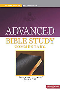Bible Studies for Life: Advanced Bible Study Commentary - Winter 2013