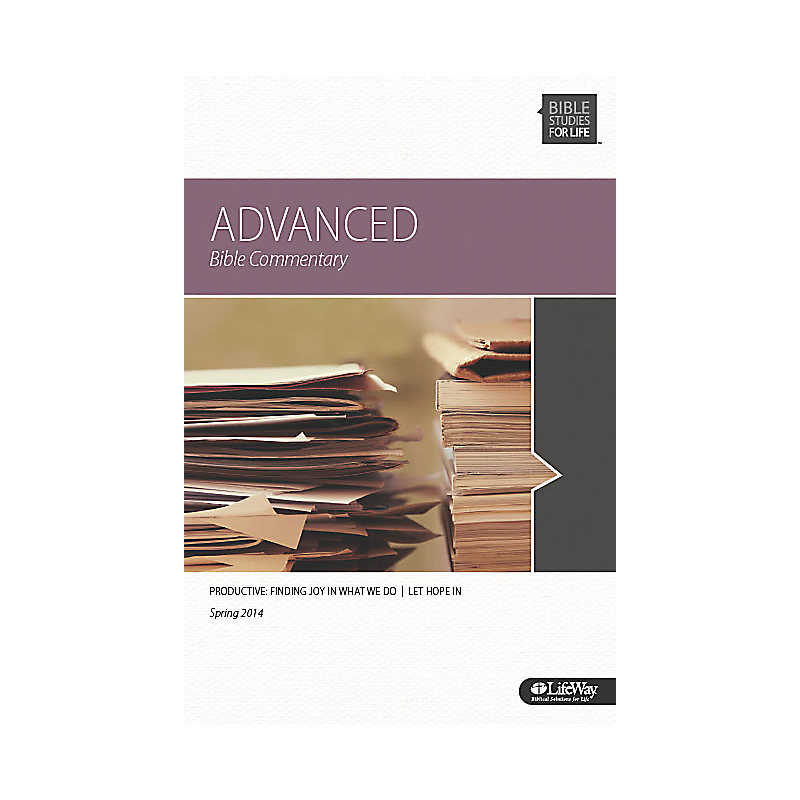 Bible Studies for Life: Advanced Bible Study Commentary - Spring 2014