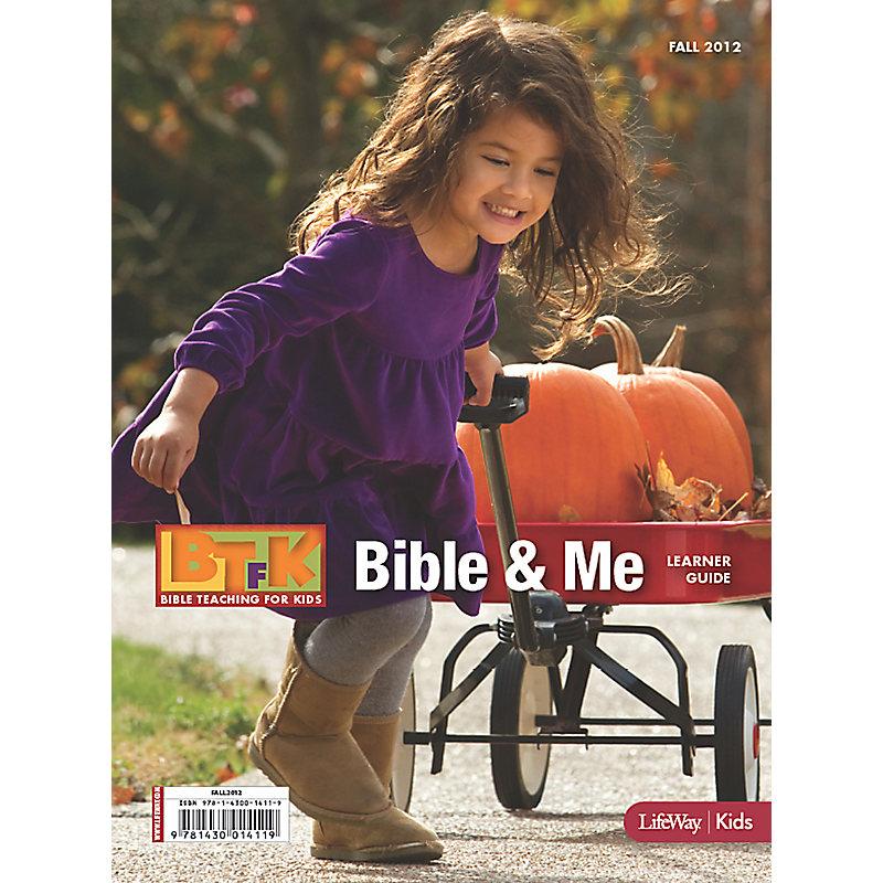 Bible Teaching for Kids: 3s-PreK Bible & Me Learner Guide - Fall 2012
