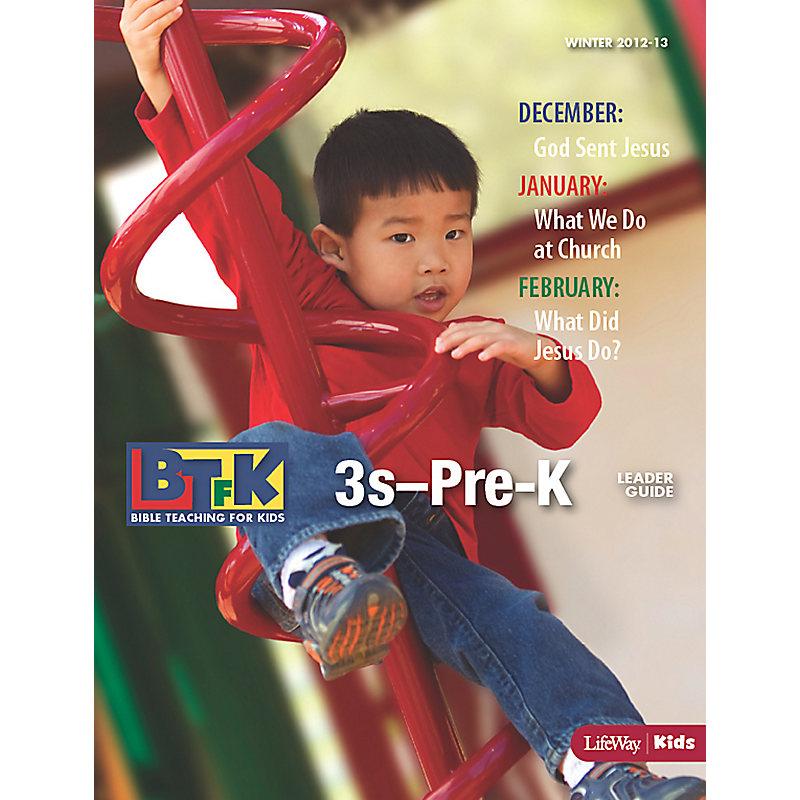 Bible Teaching for Kids: 3s-PreK Leader Guide - Winter 2013