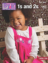 Bible Teaching for Kids: 1s & 2s Leader Guide - Fall 2012