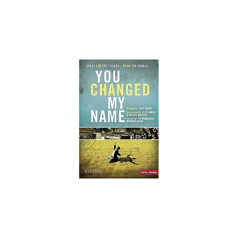You Changed My Name - SATB Choral Book
