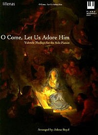 O Come, Let Us Adore Him - Keyboard Book