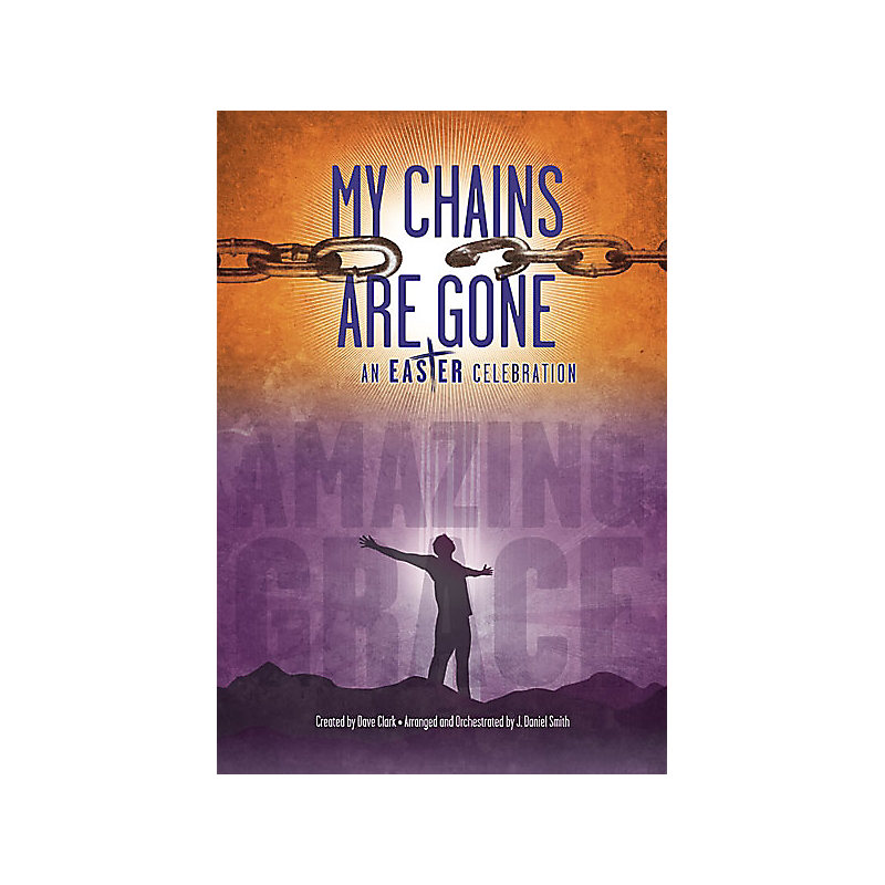 My Chains Are Gone Choral Book