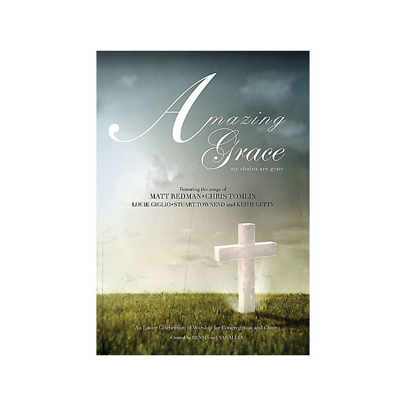 Amazing Grace-My Chains are Gone - Choral Book