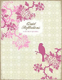 Quiet Reflections: A Mother's Journal