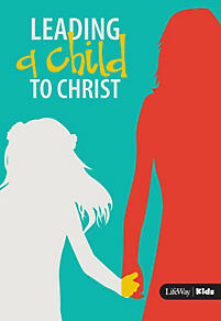 Leading a Child to Christ (For Adults)