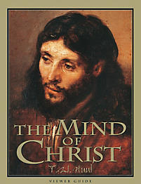 The Mind of Christ - Viewer Guide REVISED