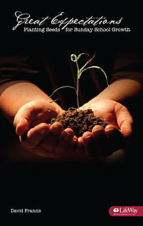 Great Expectations: Planting Seeds for Sunday School Growth Booklet