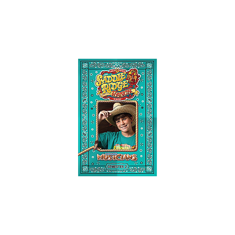 Young Musicians: Saddle Ridge Ranch - Semester 2 Music Book