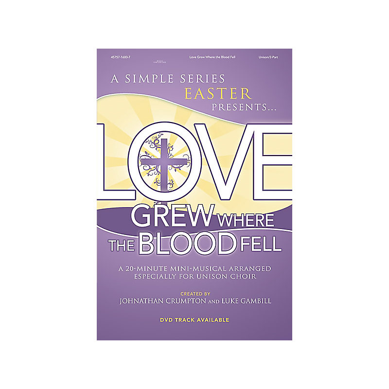 Love Grew Where the Blood Fell Choral Book