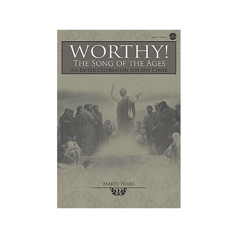 Worthy!  The Song of the Ages - Rehearsal CDs