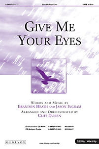 Give Me Your Eyes - SATB Anthem with Solo
