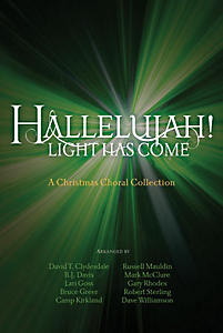 Hallelujah! Light Has Come Choral Book