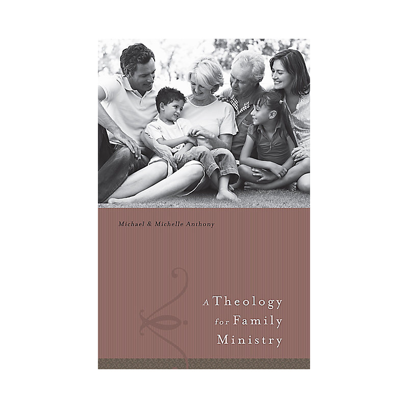 A Theology for Family Ministry