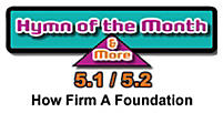CMS Hymn of the Month 5.1/5.2: How Firm A Foundation (Document Download)
