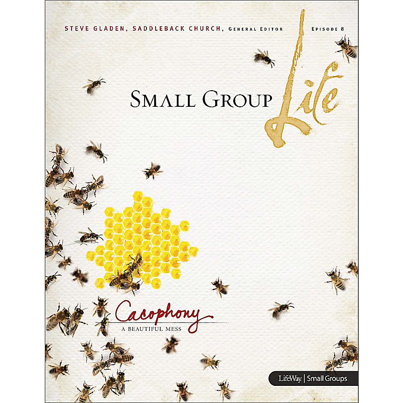 Small Group Life: Cacophony, A Beautiful Mess