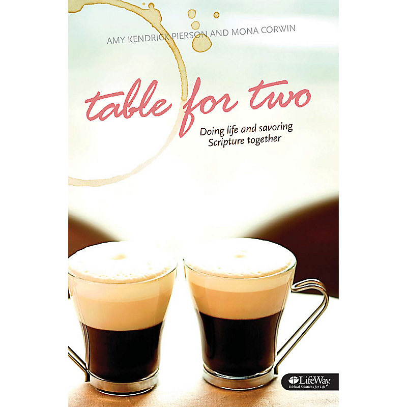 table for two. table for two: doing life and savoring scripture together two
