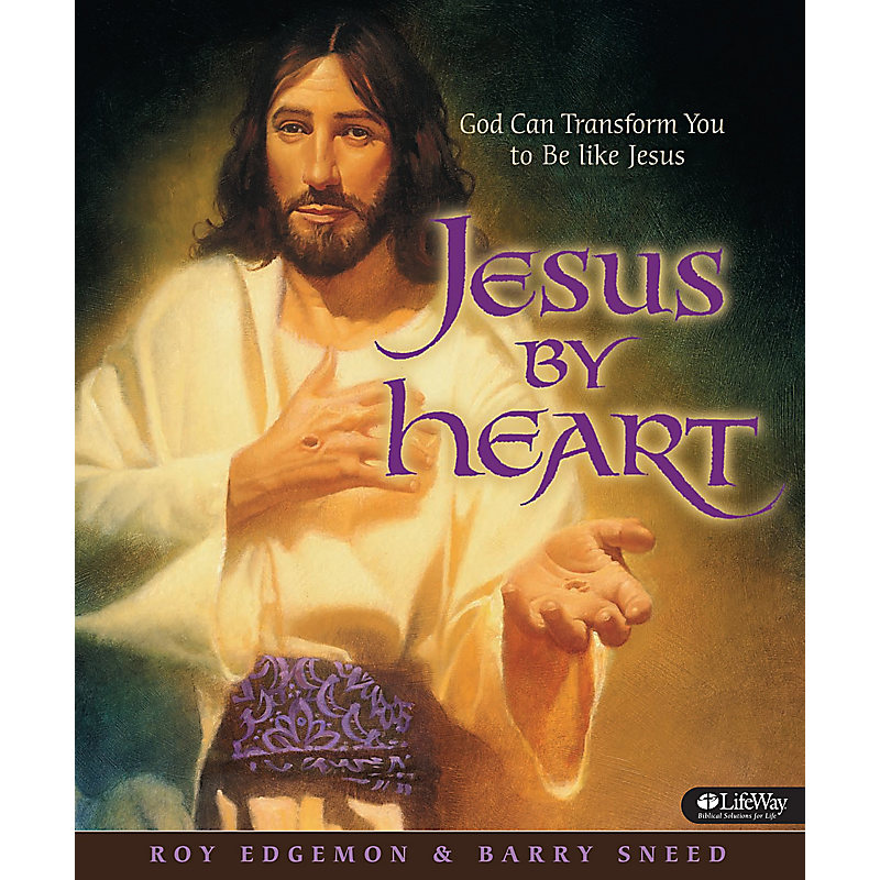 Jesus by Heart: God Can Transform You to Be like Jesus - Member Book