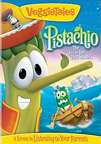 VeggieTales: Pistachio - The Little Boy Who Wouldn't