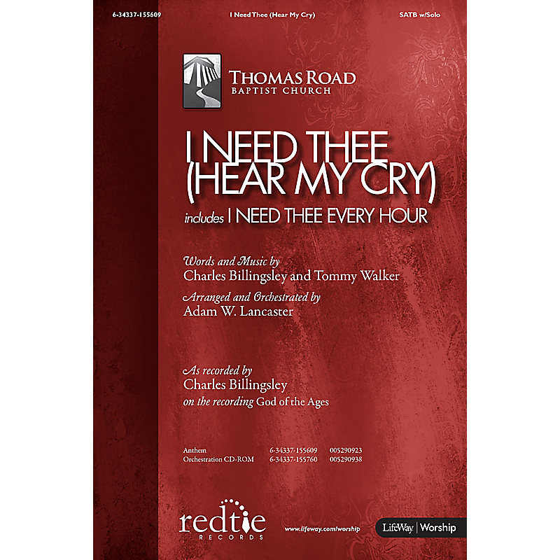 I Need Thee (Hear My Cry) - Anthem