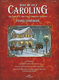Here We Go a Caroling Piano Songbook; The Complete Christmas Carolers Resource