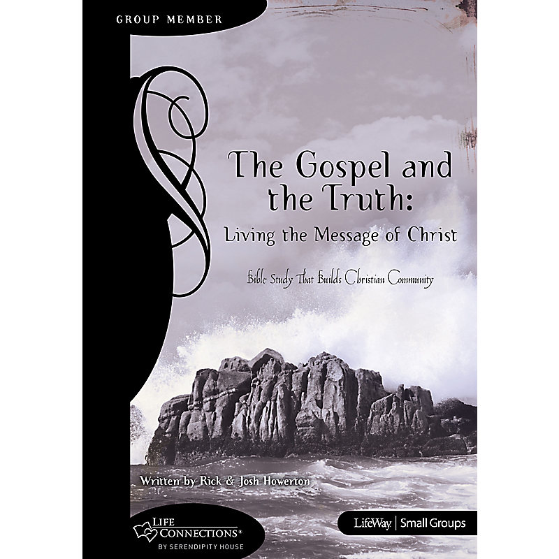 Life Connections Series: The Gospel and the Truth - Living the Message of Jesus Learner Guide