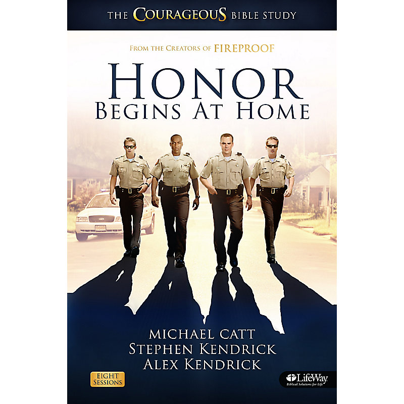 Honor Begins at Home: The COURAGEOUS Bible Study Member Book