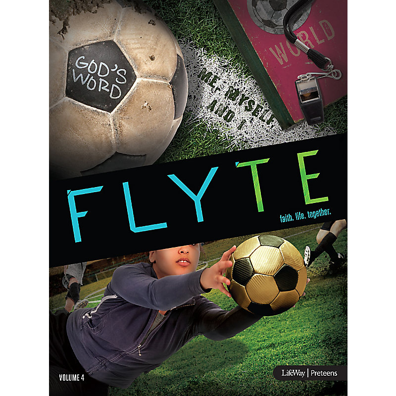 FLYTE: faith. life. together. Volume 4 - Leader Kit