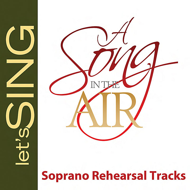 A Song in the Air - Soprano Rehearsal Tracks
