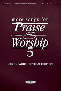 More Songs for Praise and Worship 5 Keyboard/SATB Edition