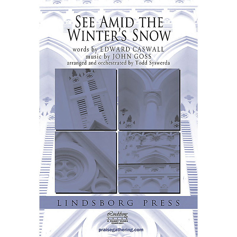 See Amid the Winter's Snow - Anthem