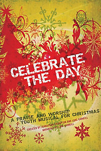 Celebrate the Day: A Praise and Worship Youth Musical for Christmas - Bass