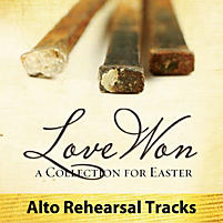 Love Won - Alto Rehearsal Tracks