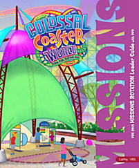 VBS 2013 Colossal Coaster World Missions Rotation Leader Guide with
