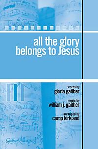 All the Glory Belongs to Jesus - Anthem
