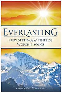Everlasting; New Settings of Timeless Worship Songs