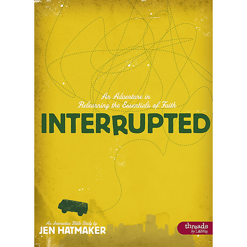 Interrupted: An Adventure in Relearning the Essentials of Faith - Member Book