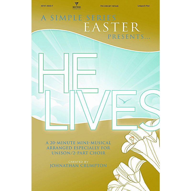 He Lives; A 20-Minute Mini-Musical Arranged Especially for Unison/2-Part Choir