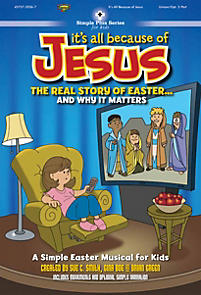 It's All Because of Jesus; The Real Story of Easter... and Why It Matters