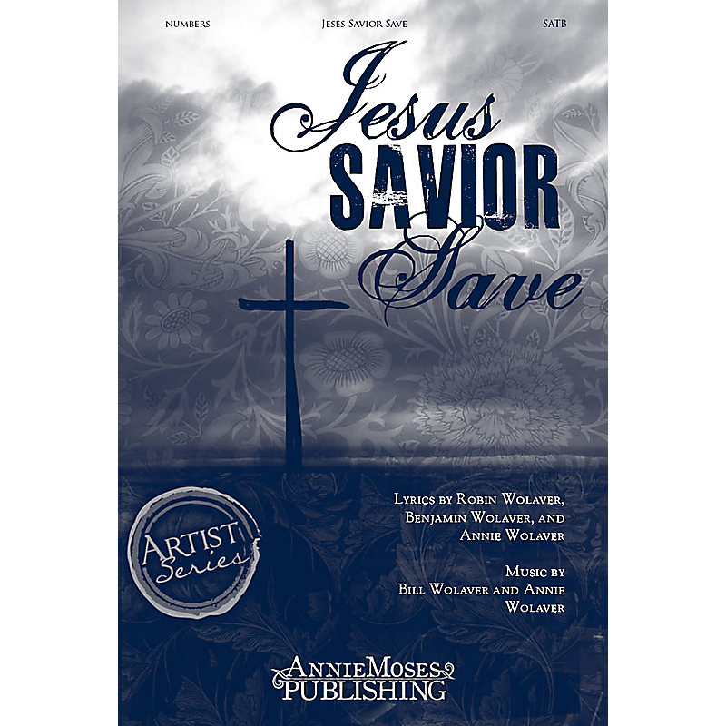 Jesus Savior Save - SATB Anthem