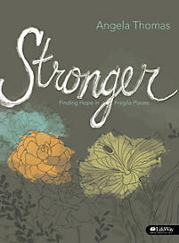 Stronger - Bible Study Book: Finding Hope in Fragile ...