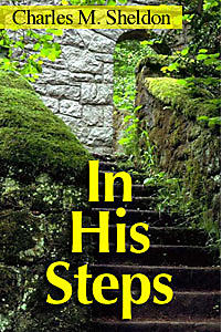 an analysis of the novel in his steps by charles sheldon In his steps takes place in the railroad town of raymond the main character is the rev henry maxwell, pastor of the first church of raymond, who challenges his.