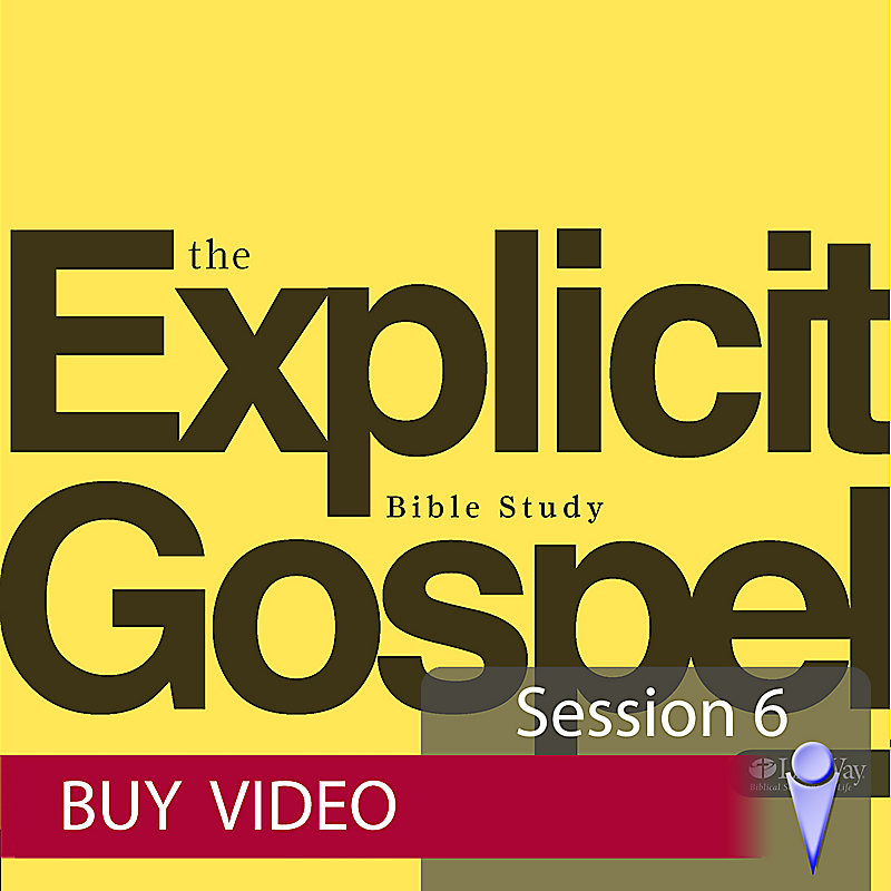 The Explicit Gospel - Video Sessions