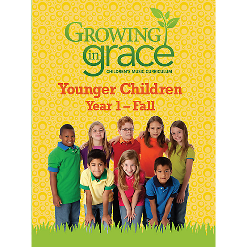 Growing in Grace: Younger Children Semester1