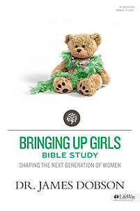 Bringing Up Girls: Practical Advice and Encouragement for ...