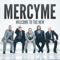 Welcome to the New CD by MercyMe